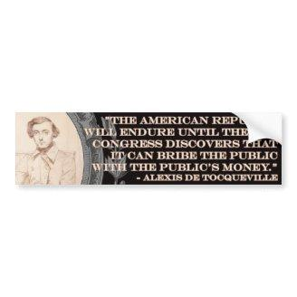 Alexis de Tocqueville Quote: America's Lifetime Bumpersticker