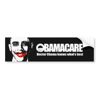 OBAMACARE - DOCTOR OBAMA KNOWS WHAT'S BEST Bumpersticker